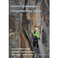 Central Grampians Comprehensive Guide by Steve Toal